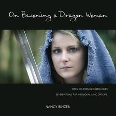 On Becoming a Dragon Woman - Book by Nancy Binzen